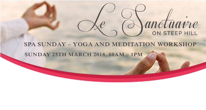 Spa Sunday – Yoga and Meditation Workshop – Sunday 25th March 2018